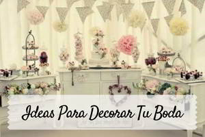 ideas para decorar tu boda